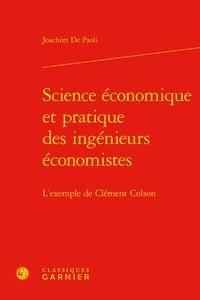 Joachim De Paoli - Science économique et pratique des ingénieurs économistes - L'exemple de Clément Colson.
