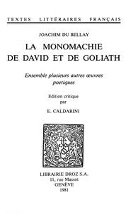 Joachim Du Bellay - La Monomachie de David et de Goliath - Ensemble plusieurs autres oeuvres poétiques.
