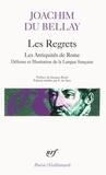 Joachim Du Bellay - Les Regrets. (précédé de) Les Antiquités de Rome. (et suivi de) La Défense et illustration de la langue française.