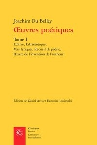 Joachim Du Bellay - Oeuvres poétiques - Tome 1.
