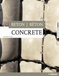Joachim Fischer - Béton - Edition français-anglais-allemand.