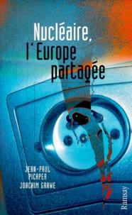 Joachim Grawe et  Collectif - Nucléaire, l'Europe partagée.