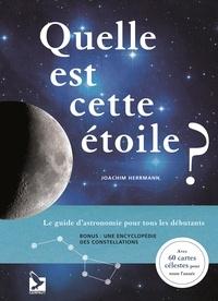 Joachim Herrmann - Quelle est cette étoile ? - Le guide d'astronomie pour tous les débutants.