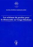 Joachim Kadima Kadiangandu - Les schémas du pardon pour la démocratie au Congo-Kinshasa.