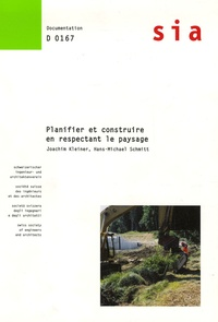 Joachim Kleiner - Planifier et construire en respectant le paysage - Directive pour l'accompagnement paysager de projet.