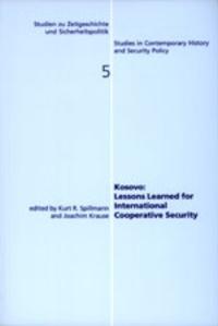 Joachim Krause et Kurt r. Spillmann - Kosovo: Lessons Learned for International Cooperative Security.