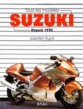 Joachim Kuch - Tous les modèles Suzuki depuis 1970.