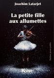 Joachim Latarjet - La petite fille aux allumettes.