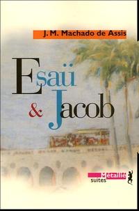 Joachim-Maria Machado de Assis - Esaü et Jacob.