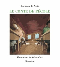 Joachim-Maria Machado de Assis et Nelson Cruz - Le conte de l'école - Edition bilingue français-portugais.