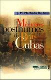 Joachim-Maria Machado de Assis - Mémoires posthumes de Bras Cubas.