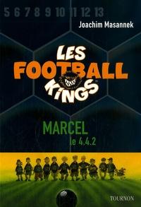Joachim Masannek - Les Football Kings Tome 4 : Marcel, le 4-4-2.
