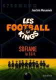 Joachim Masannek - Les Football Kings Tome 5 : Sofiane, le TGV.