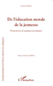 Joachim Olinga - De l'éducation morale de la jeunesse - Propositions de quelques paradigmes.