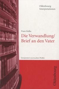 Joachim Pfeiffer - Oldenbourg Interpretionen - Franz Kafka : Die Verwandlung / Brief an den Vater.