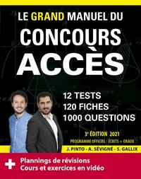 Joachim Pinto et Arnaud Sévigné - Le grand manuel du concours ACCES - 12 tests blancs, 120 fiches de cours, 120 vidéos de cours, 1000 questions.