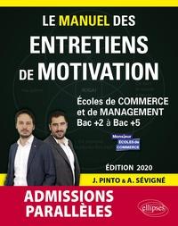 Joachim Pinto et Arnaud Sévigné - Le Manuel des entretiens de motivation admissions parallèles - Concours aux écoles de commerce Bac +2 à Bac +5.