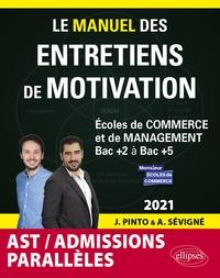 Joachim Pinto et Arnaud Sévigné - Le manuel des entretiens de motivation AST / Admissions parallèles - Concours aux écoles de commerce.
