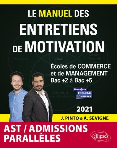 Le manuel des entretiens de motivation AST / Admissions parallèles. Concours aux écoles de commerce  Edition 2021
