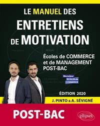 Joachim Pinto et Arnaud Sévigné - Le Manuel des entretiens de motivation post-BAC - Ecoles de commerce et de management.