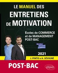 Joachim Pinto et Arnaud Sévigné - Le manuel des entretiens de motivation Post-bac - Concours aux écoles de commerce.