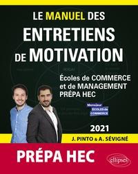 Joachim Pinto et Arnaud Sévigné - Le manuel des entretiens de motivation Prépa HEC - Concours aux écoles de commerce.