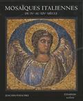 Joachim Poeschke - Mosaïques italiennes - Du IVe au XIVe siècle.