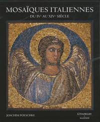 Mosaïques italiennes- Du IVe au XIVe siècle - Joachim Poeschke  