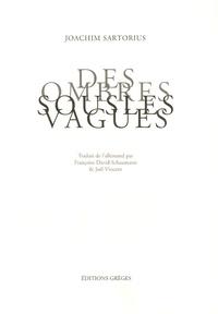 Joachim Sartorius - Des ombres sous les vagues.