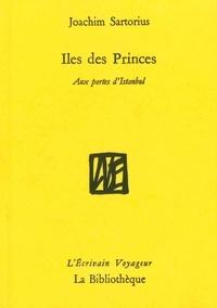 Joachim Sartorius - Iles des Princes - Aux portes d'Istanbul.
