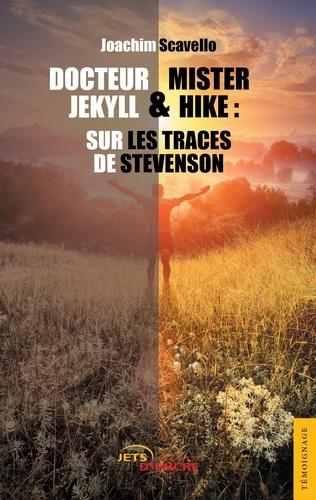 Joachim Scavello - Docteur Jekyll et Mister Hike - Sur les traces de Stevenson.