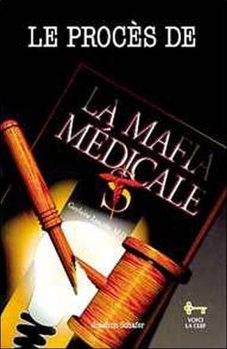 Joachim Schafer - Le procès de la mafia médicale.