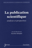 Joachim Schöpfel - La publication scientifique - Analyses et perspectives.