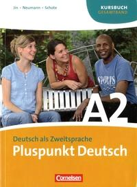 Joachim Schote et Jutta Neumann - Pluspunkt Deutsch A2 - Kursbuch Gesamtband.