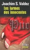 Joachim Sebastiano Valdez - Les larmes des innocentes.