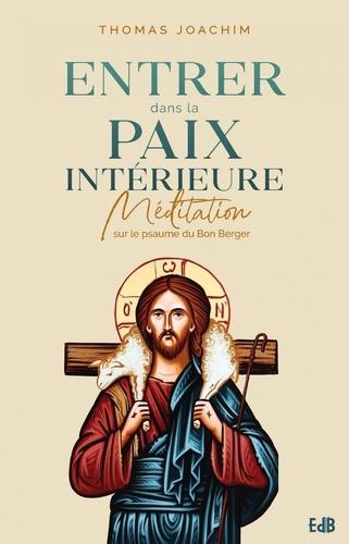 Entrer dans la paix intérieure. Méditation sur le psaume du Bon Berger