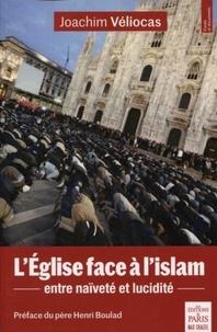 L'Eglise face à l'Islam- Entre naïveté et lucidité - Joachim Véliocas pdf epub