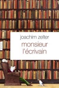 Joachim Zelter - Monsieur l'écrivain.