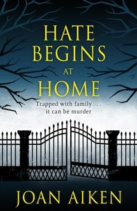 Joan Aiken - Hate Begins at Home.