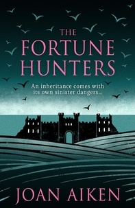 Joan Aiken - The Fortune Hunters.