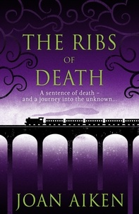 Joan Aiken - The Ribs of Death.