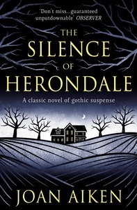 Joan Aiken - The Silence of Herondale - A missing child, a deserted house, and the secrets that connect them.