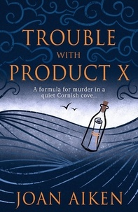Joan Aiken - Trouble With Product X.