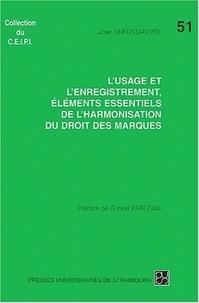 Joan Anfossi-Divol - L'usage et l'enregistrement, éléments essentiels de l'harmonisation du droit des marques - Une approche des droits franco-communautaires des Etats-Unis d'Amérique.