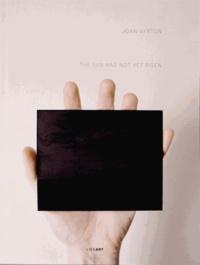 Joan Ayrton - The sun had not yet risen.