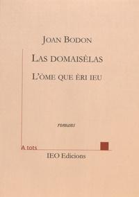 Joan Bodon - Las domaisèlas seguit de L'ome que èri ieu.