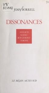 Joan Borrell - Dissonances - Aillaud, Matieu, Rougemont, Toroni.