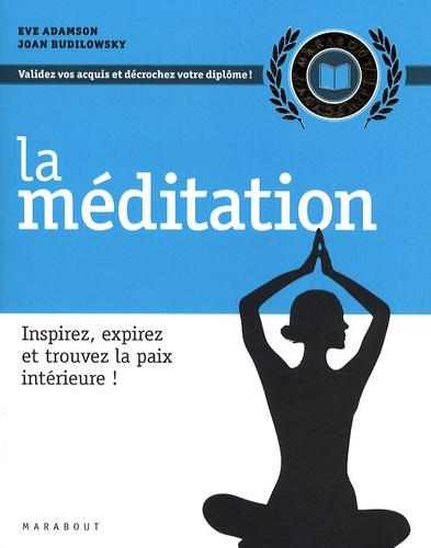 Joan Budilovsky et Eve Adamson - La méditation.