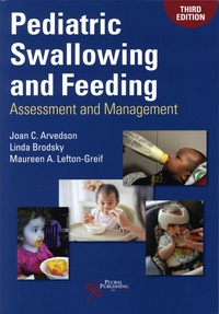 Joan C. Arvedson et Linda Brodsky - Pediatric Swallowing and Feeding - Assessment and Management.