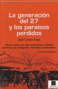Joan Carles Fogo - La generacion del 27 y los paraisos perdidos.